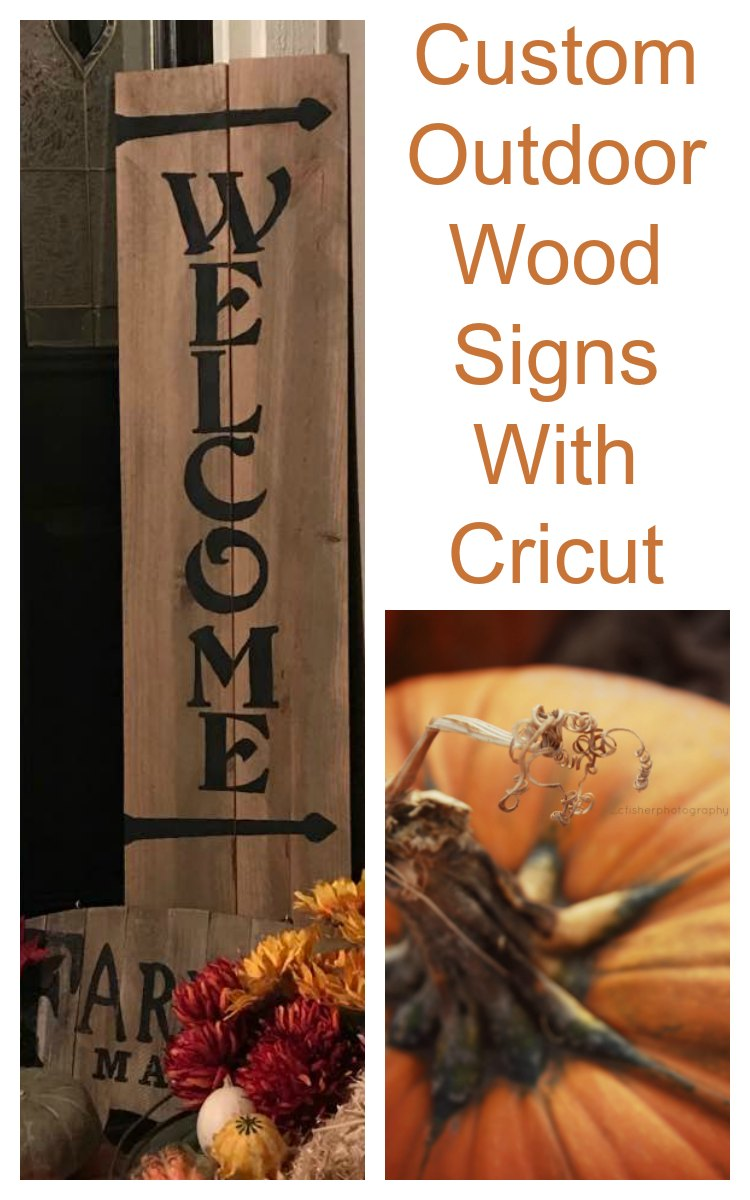 Custom Outdoor Wood Signs with Cricut PIN