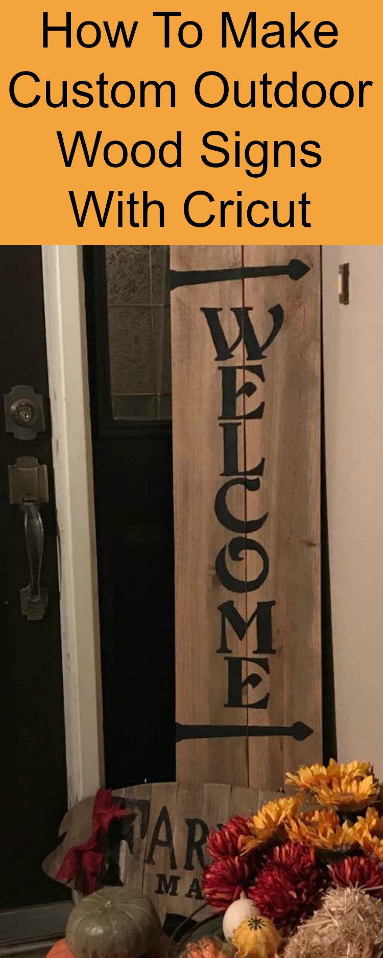How To Make Custom Outdoor Wood Signs with Cricut PIN
