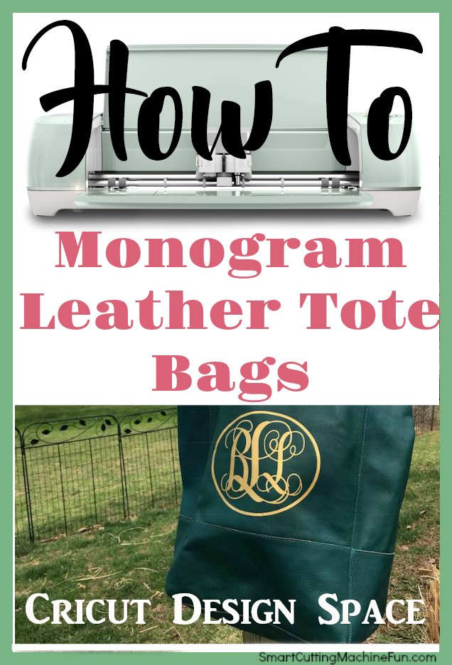 Monogram Leather Tote Bags | Monogram Leather | Cricut Monogram | How to Monogram with Cricut