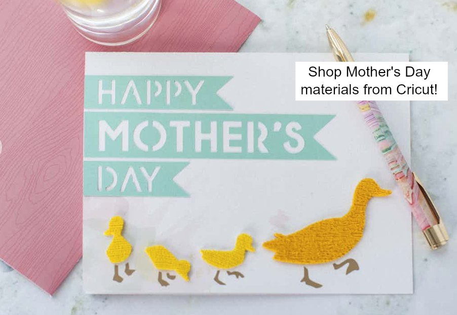 Shop Mother's Day materials from Cricut!