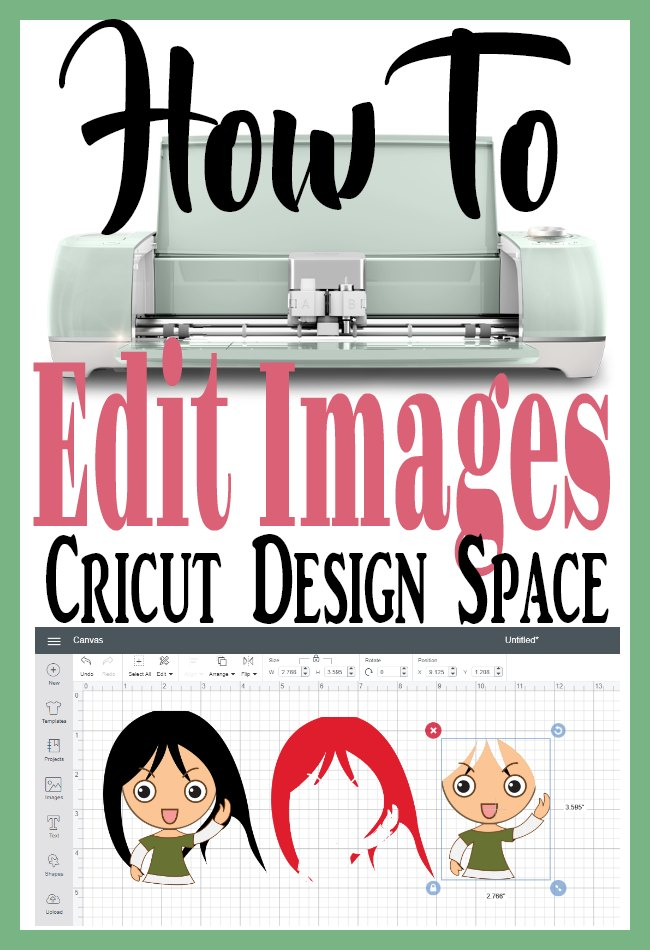 Learn how to edit images in Cricut Design Space. Fast and easy!