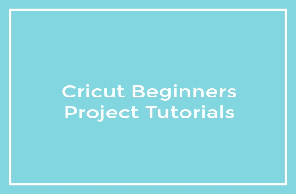 Cricut Beginners Project Tutorials 2
