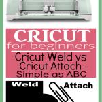 Cricut Weld vs Cricut Attach | Weld vs Attach